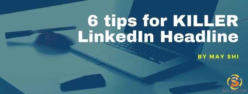 【SNS营销】6招教您写出优秀的LinkedIn Headline